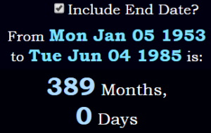 389 months exactly